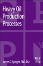 Heavy Oil Production Processes - James G. Speight