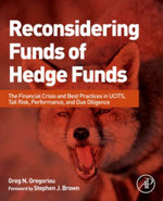 Reconsidering Funds of Hedge Funds : The Financial Crisis and Best Practices in UCITS, Tail Risk, Performance, and Due Diligence