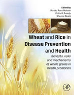 Wheat and Rice in Disease Prevention and Health : Benefits, risks and mechanisms of whole grains in health promotion