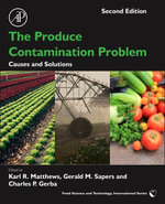 The Produce Contamination Problem : Causes and Solutions