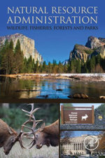 Natural Resource Administration : Wildlife, Fisheries, Forests and Parks - Donald W. Sparling