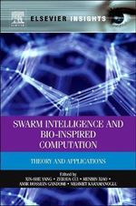 Swarm Intelligence and Bio-Inspired Computation : Theory and Applications
