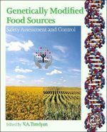 Genetically Modified Food Sources : Safety Assessment and Control