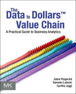 The Data to Dollars Value Chain : A Practical Guide to Business Analytics - Jaime G. Fitzgerald