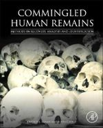 Commingled Human Remains : Methods in Recovery, Analysis, and Identification - Bradley Adams