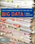 Data Warehousing in the Age of Big Data : Effectively Sharing Your Master and Reference Data... - Krish Krishnan