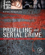 Profiling and Serial Crime : Theoretical and Practical Issues - Wayne Petherick