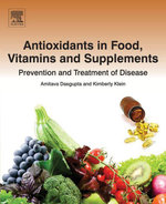 Antioxidants in Food, Vitamins and Supplements : Prevention and Treatment of Disease - Amitava Dasgupta