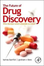The Future of Drug Discovery : Who Decides Which Diseases to Treat? - Dr. Tamas Bartfai