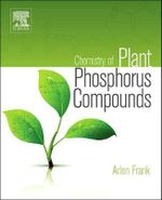 Chemistry of Plant Phosphorus Compounds : A Look Inside Government Secrets and Classified Do... - Arlen Frank