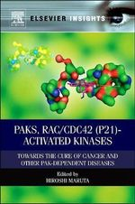 PAKs, RAC/CDC42 (P21) - Activated Kinases : Towards the Cure of Cancer and Other PAK-Dependent Diseases
