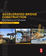Accelerated Bridge Construction : Best Practices and Techniques - Mohiuddin Ali Khan
