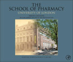 The School of Pharmacy, University of London : Medicines, Science and Society, 1842-2012 - Briony Hudson