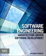 Software Engineering : Architecture-Driven Software Development - Richard Schmidt