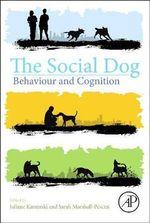 The Social Dog : Behavior and Cognition - Juliane Kaminski