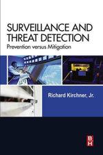 Surveillance and Threat Detection : Prevention versus Mitigation - Richard Kirchner