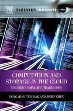 Computation and Storage in the Cloud : Understanding the Trade-Offs - Dong Yuan