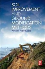 Soil Improvement and Ground Modification Methods - Peter Nicholson
