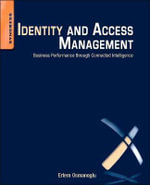 Identity and Access Management : Business Performance Through Connected Intelligence - Ertem Osmanoglu
