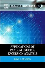 Applications of Random Process Excursion Analysis - Irina S. Brainina