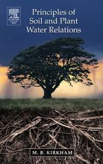 Principles of Soil and Plant Water Relations - Mary B. Kirkham