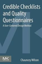 Credible Checklists and Quality Questionnaires : A User-Centered Design Method - Chauncey Wilson