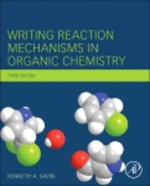 Writing Reaction Mechanisms in Organic Chemistry - Kenneth A. Savin