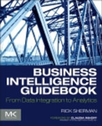 Business Intelligence Guidebook : From Data Integration to Analytics - Rick Sherman