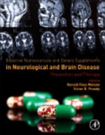 Bioactive Nutraceuticals and Dietary Supplements in Neurological and Brain Disease : Prevention and Therapy: Prevention and Therapy