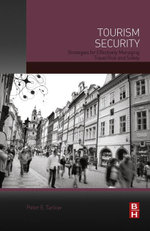 Tourism Security : Strategies for Effectively Managing Travel Risk and Safety - Peter Tarlow