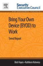 Bring Your Own Device (BYOD) to Work : Trend Report - Bob Hayes