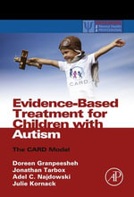 Evidence-Based Treatment for Children with Autism : The CARD Model - Doreen Granpeesheh