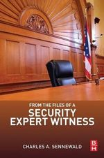 From the Files of a Security Expert Witness - Charles A. Sennewald