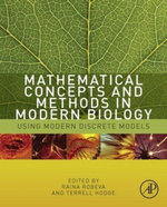 Mathematical Concepts and Methods in Modern Biology : Using Modern Discrete Models