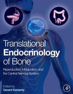 Translational Endocrinology of Bone : Reproduction, Metabolism, and the Central Nervous System