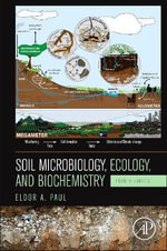 Soil Microbiology, Ecology and Biochemistry - Eldor A. Paul