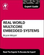 Real World Multicore Embedded Systems : The Official Guide