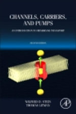 Channels, Carriers, and Pumps : An Introduction to Membrane Transport - Wilfred D. Stein