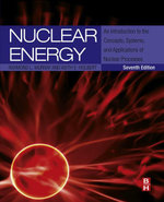 Nuclear Energy : An Introduction to the Concepts, Systems, and Applications of Nuclear Processes - Keith E. Holbert