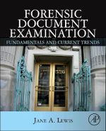 Forensic Document Examination : Fundamentals and Current Trends - Jane Lewis