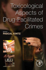 Toxicological Aspects of Drug-Facilitated Crimes