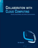 Collaboration with Cloud Computing : Security, Social Media, and Unified Communications - Ric Messier