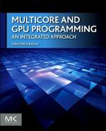 Multicore and GPU Programming : An Integrated Approach - Gerassimos Barlas