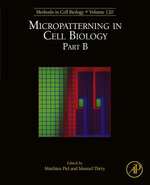 Micropatterning in Cell Biology Part B : Methods in Cell Biology
