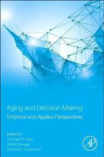 Aging and Decision Making : Empirical and Applied Perspectives