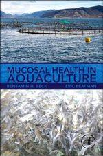 Mucosal Health in Aquaculture - Benjamin B. Beck