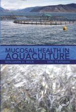 Mucosal Health in Aquaculture - Benjamin H. Beck