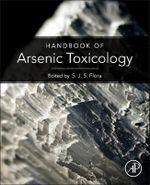 Handbook of Arsenic Toxicology - Swaran Jeet Singh Flora