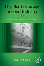 Hypobaric Storage in Food Industry : Advances in Application and Theory - Stanley Burg