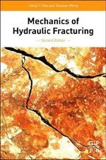 Mechanics of Hydraulic Fracturing - Ching H. Yew